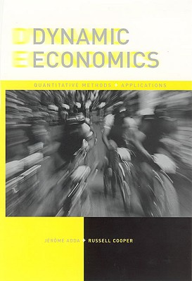 Dynamic Economics By Adda, Jerome/ Cooper, Russell W.
