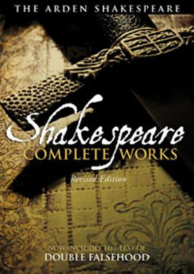 The Arden Shakespeare Complete Works By Shakespeare, William/ Thompson, Ann (EDT)/ Kastan, David Scott (EDT)/ Proudfoot, Richard (EDT)